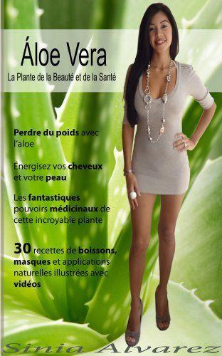 ALOE VERA  30 recettes de Beauté et de Santé de Sinia Alvarez, http://www.amazon.ca/dp/B0089PYUXG/ref=cm_sw_r_pi_dp_a9-Qsb149QAGA