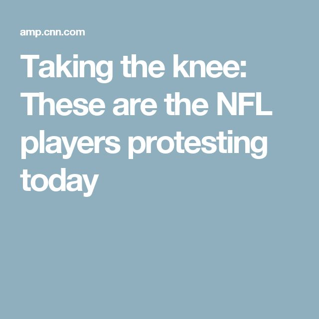 Taking the knee: These are the NFL players protesting today