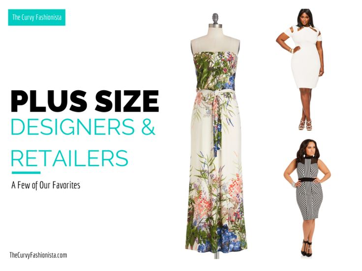 Plus Size Fashion designers and retailers that are bringing the plus size Fashionista the best in designer fashion