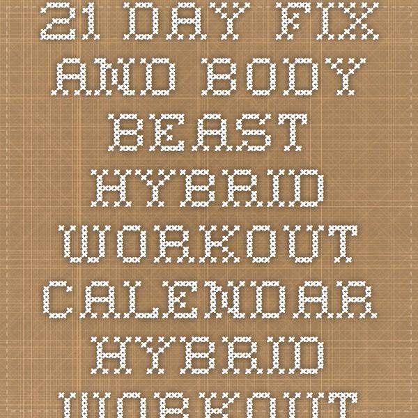 21 Day Fix and Body Beast hybrid workout calendar - Hybrid Workout Scheduler