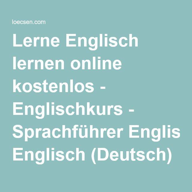 Lerne Englisch lernen online kostenlos - Englischkurs - Sprachführer Englisch (Deutsch)