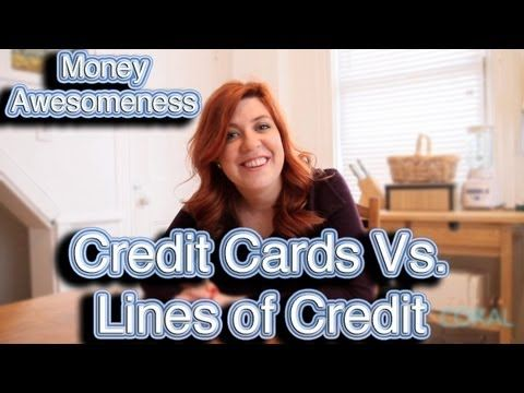 Money Awesomeness: Credit Cards Vs. Lines of Credit!  Learn how to properly use your credit card!