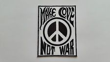 ANTI-WAR CND HIPPIE PEACE SEW ON / IRON ON PATCH:- CND SLOGAN MAKE LOVE NOT WAR