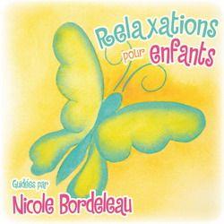 BORDELEAU NICOLE - Relaxations pour enfants - Jeunesse - MUSIQUE - Renaud-Bray.com - Ma librairie coup de coeur