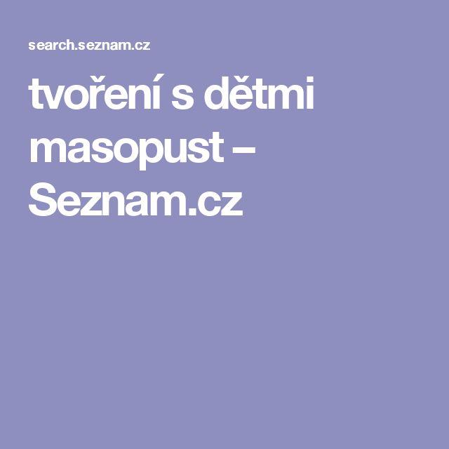 tvoření s dětmi masopust – Seznam.cz