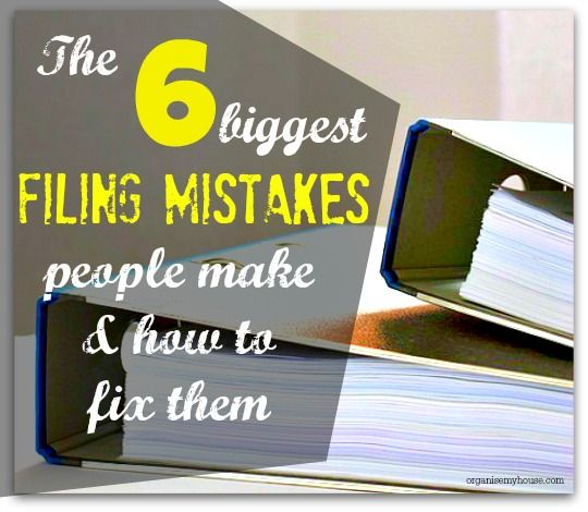 The 6 biggest filing mistakes people make and how to fix them.