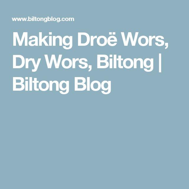 Making Droë Wors, Dry Wors, Biltong   Biltong Blog