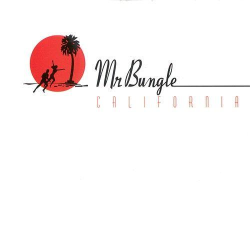 Mr. Bungle - California