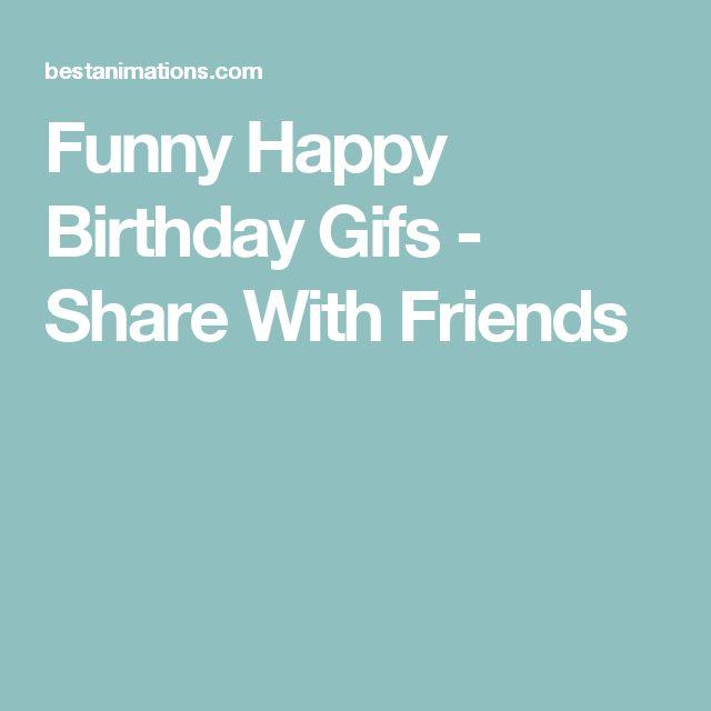 Best 25+ Funny Happy Birthday Gif Ideas On Pinterest