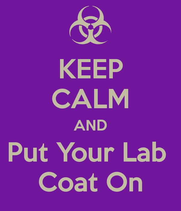 KEEP CALM AND Put Your Lab Coat On - KEEP CALM AND CARRY ON Image Generator - brought to you by the Ministry of Information