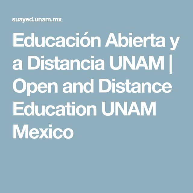 Educación Abierta y a Distancia UNAM | Open and Distance Education UNAM Mexico