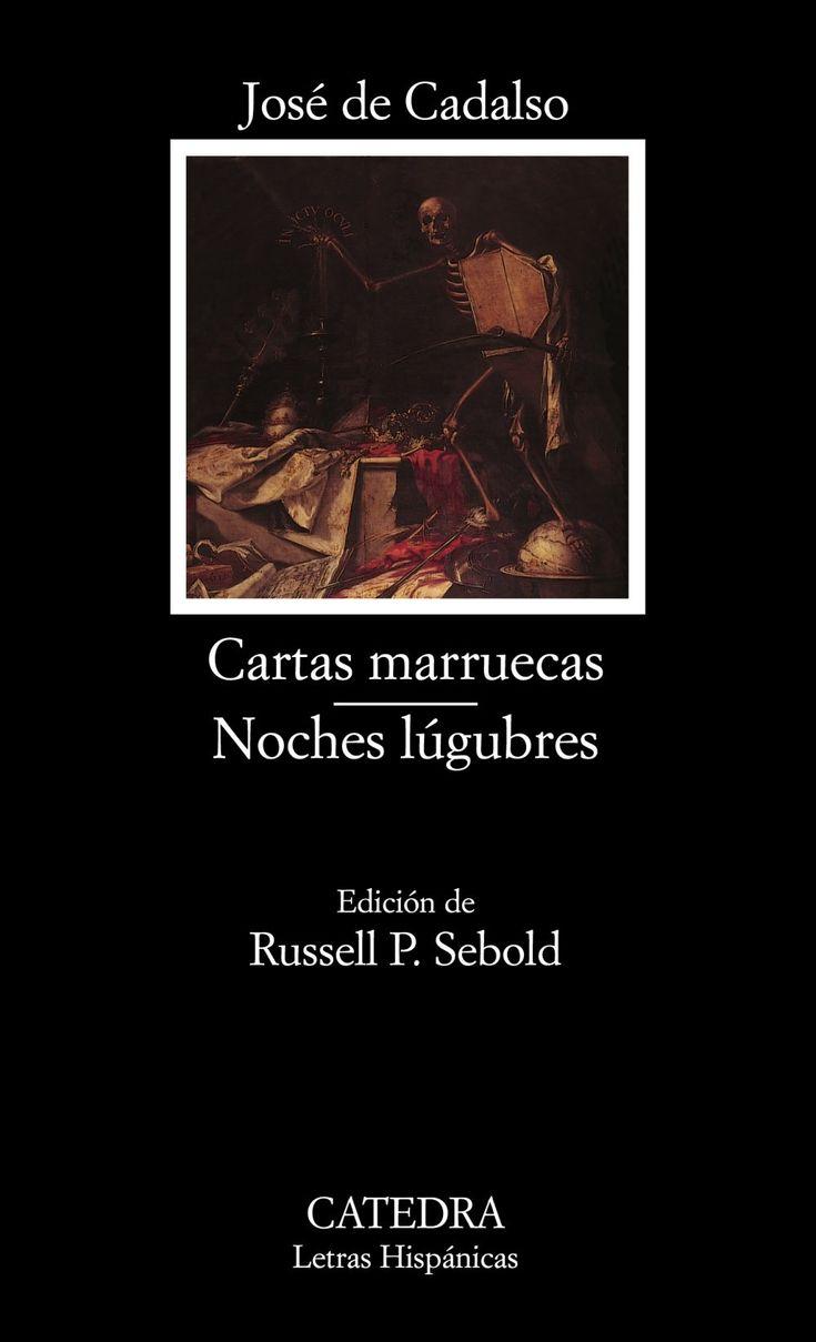 Cartas marruecas ; Noches lúgubres / José Cadalso ; edición de Rusell P. Sebold