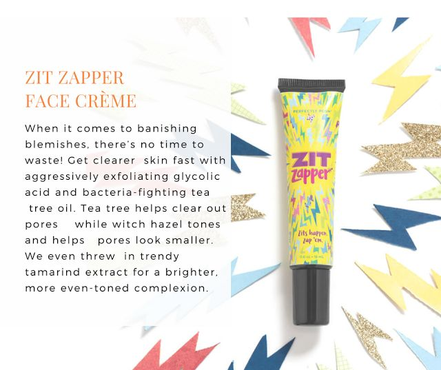 Perfectly Posh - Win the battle against blemishes. Don't let pesky pimples hang around—give them a zap with a blend of glycolic acid, witch hazel, tamarind extract, and tea tree oil. Use a dab of Zit Zapper to help gently exfoliate and unclog pores, for clearer, healthier looking skin.