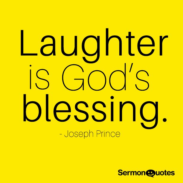 Laughter is God's blessing. - Joseph Prince