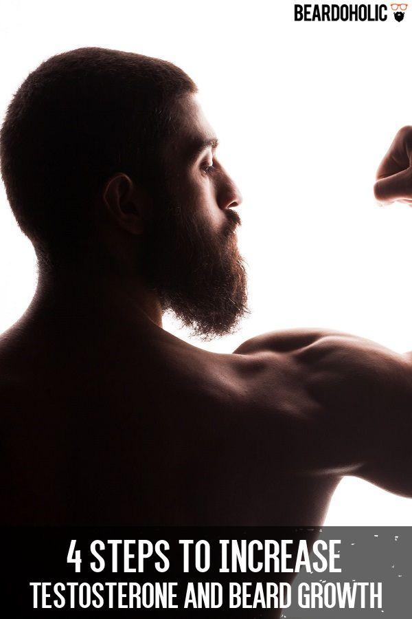4 Steps to Increase Testosterone and Beard Growth From beardoholic.com