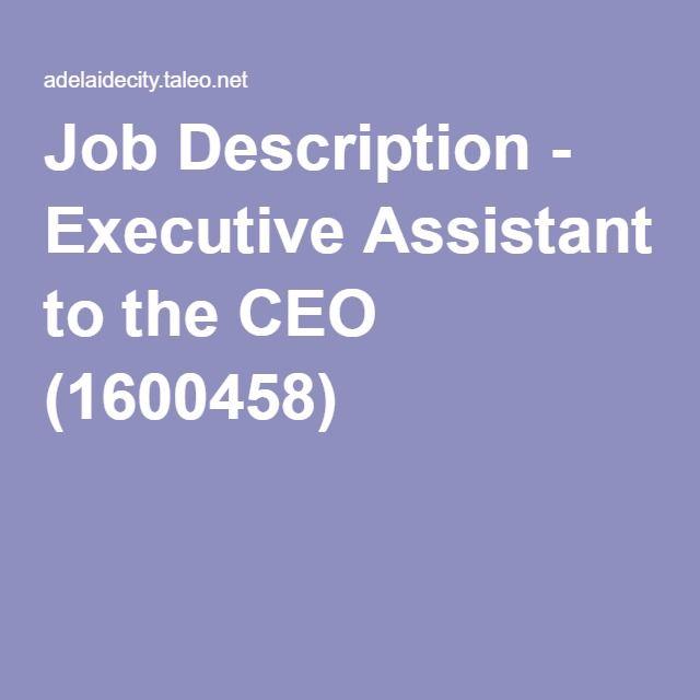 Job Description - Executive Assistant to the CEO (1600458) Jobs - ceo job description