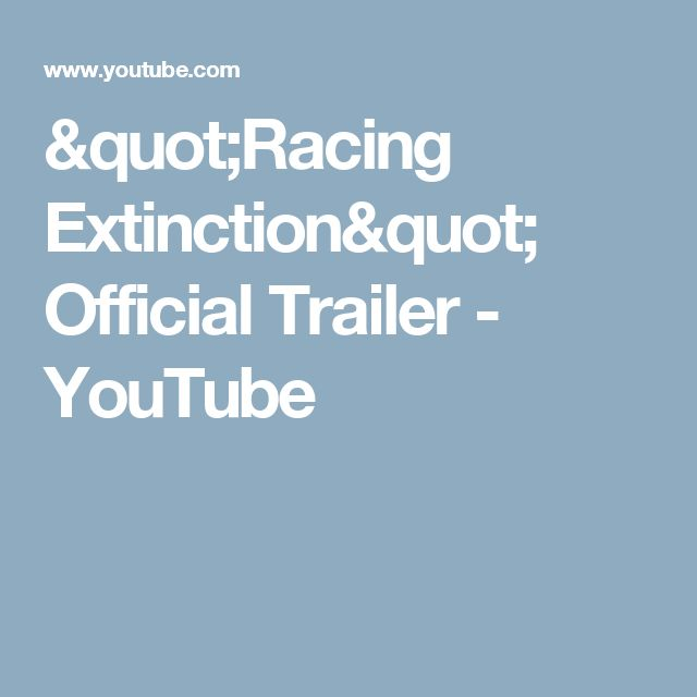 """Racing Extinction"" Official Trailer - YouTube"