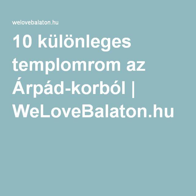10 különleges templomrom az Árpád-korból | WeLoveBalaton.hu