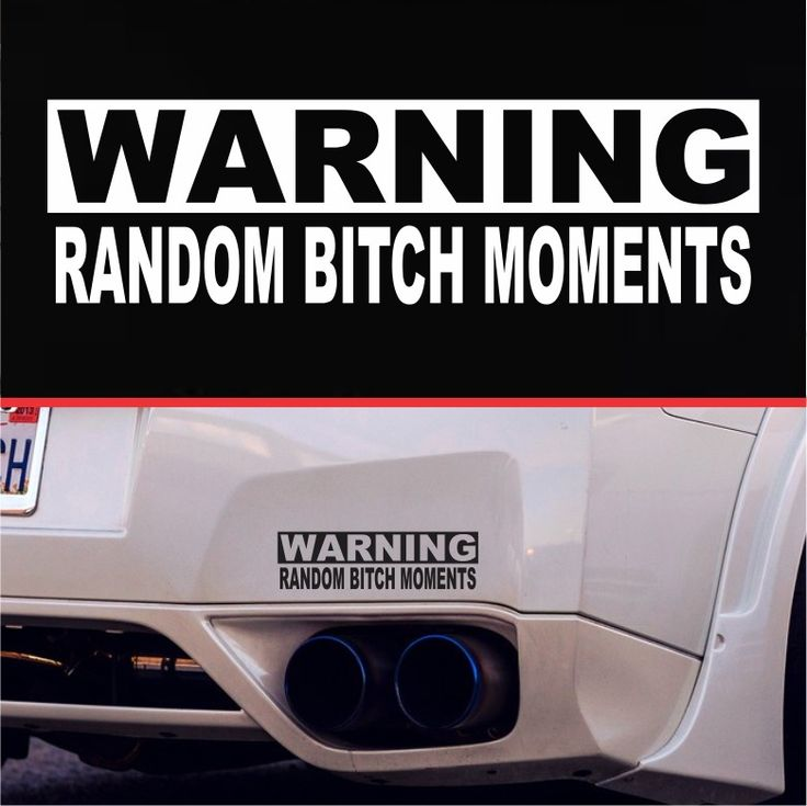 Warning random bitch moments funny bumper sticker vinyl decal jdm dope car vtec