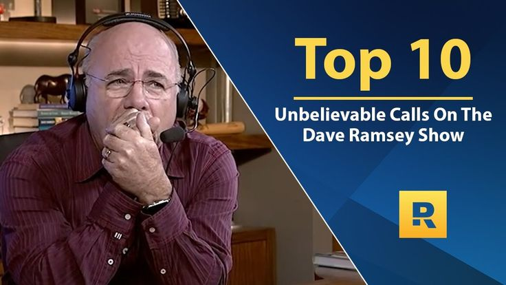 Top 🔟 - Unbelievable Calls on The Dave Ramsey Show