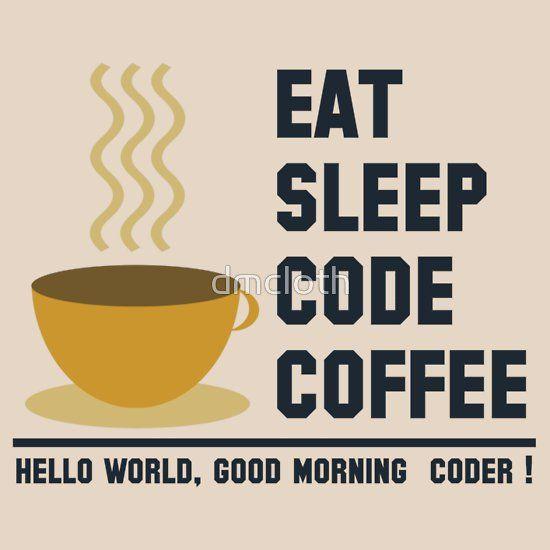 programmer - eat sleep code coffee #fashionprogrammer #programming #code #coder #coding #webprogrammer #webdeveloper #webprogramming #programmer #geek #tshrits