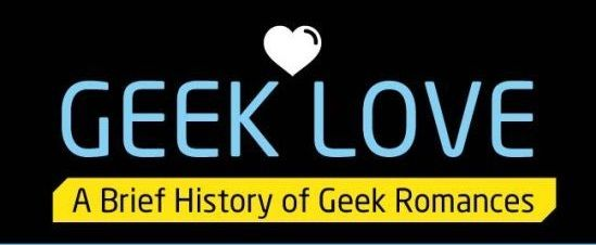 Know The History Of Geek Romances.