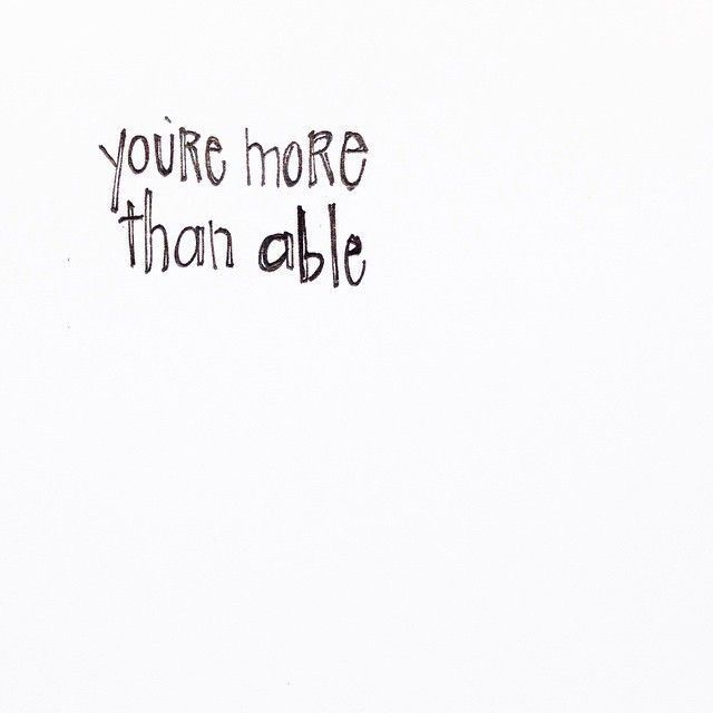 You're more than able //