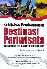 Kebijakan Pembangunan Destinasi Pariwisata – Konsep dan Aplikasinya di Indonesia, ambang Sunaryo