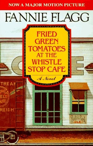 Fried Green Tomatoes at the Whistle Stop Cafe Summary