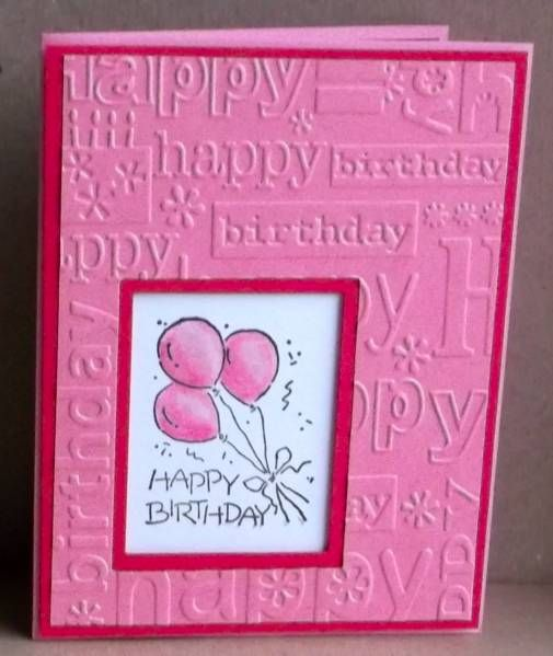 """handmade birthday card ... PINK!! ... luv the window/shadowbox  effect ... embossing folder with """"Happy Birthday"""" in different fonts ... lovely card ..."""