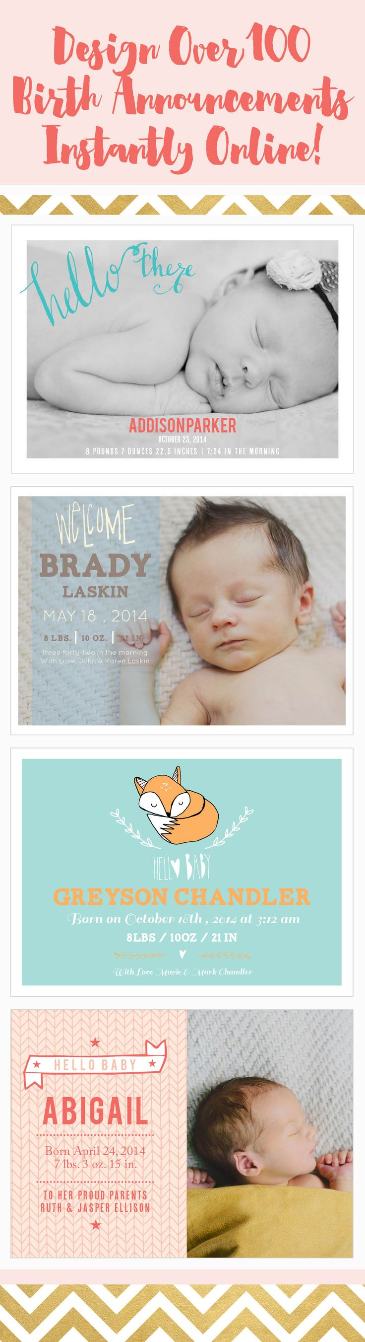 Find over 100 birth announcements that you can instantly design online. See real-time previews.