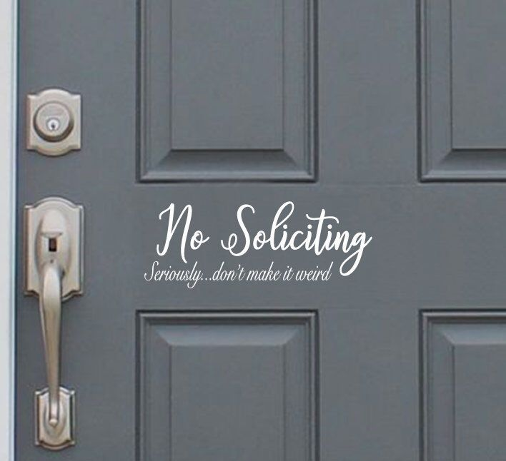 No Soliciting Funny Decal Sticker Don/'t Make It Weird