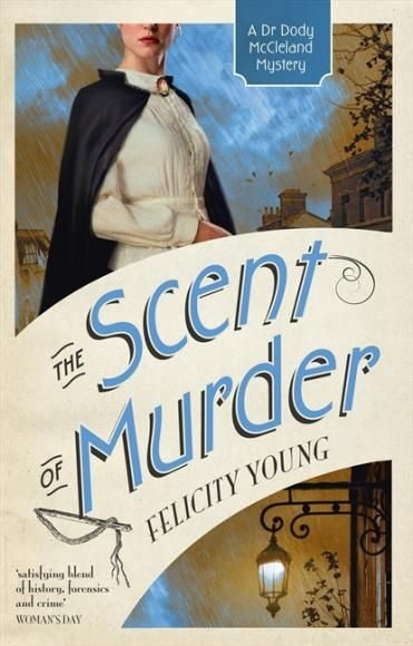 Book Review of The Scent of Murder by Felicity Young at AustCrimeFiction