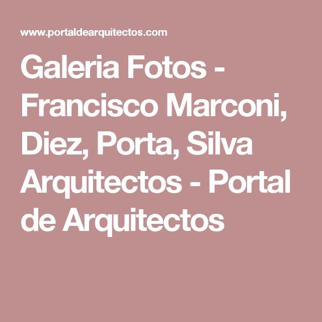 Galeria Fotos - Francisco Marconi, Diez, Porta, Silva Arquitectos - Portal de Arquitectos