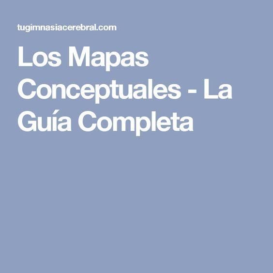 Los Mapas Conceptuales - La Guía Completa