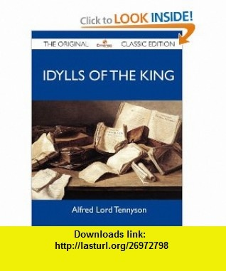 Idylls of the King - The Original Classic Edition (9781486152179) Alfred Lord Tennyson , ISBN-10: 1486152171  , ISBN-13: 978-1486152179 ,  , tutorials , pdf , ebook , torrent , downloads , rapidshare , filesonic , hotfile , megaupload , fileserve