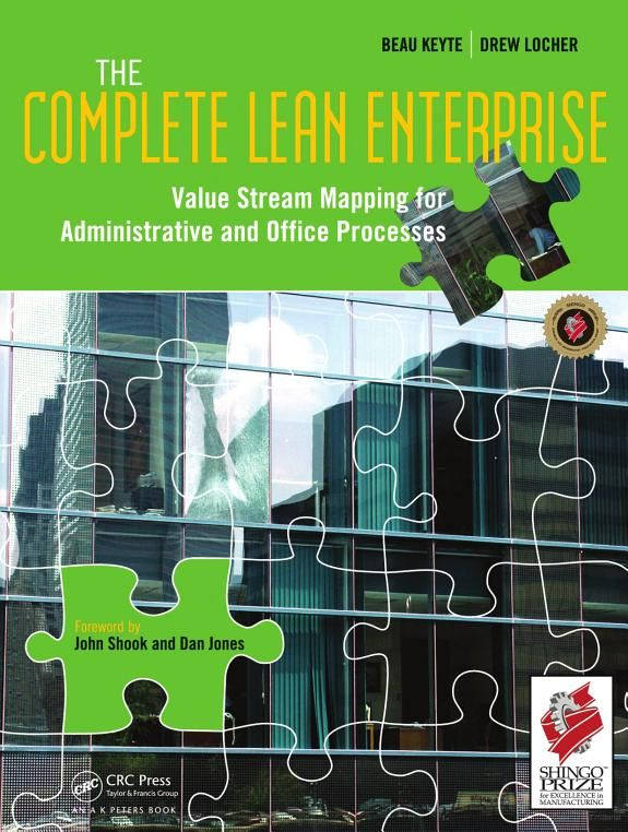The Complete Lean Enterprise: Value Stream Mapping for Administrative and Office Processes - CRC Press Book