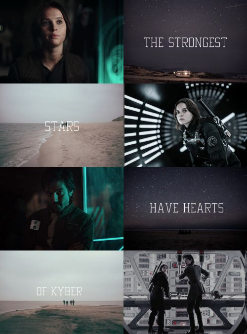 Rogue One /The strongest stars have hearts of kyber / Jyn Erso / Captain Cassian Andor
