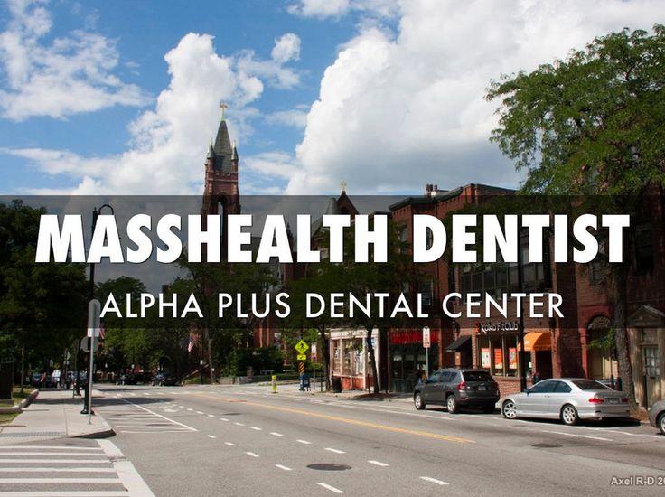 Dentist in Boston MA that accept Masshealth and Masshealth Dentist