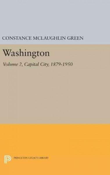 Washington: Capital City, 1879-1950