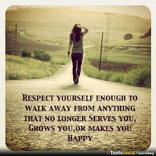 Respect yourself...And be happy