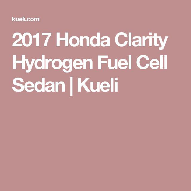 2017 Honda Clarity Hydrogen Fuel Cell Sedan   Kueli