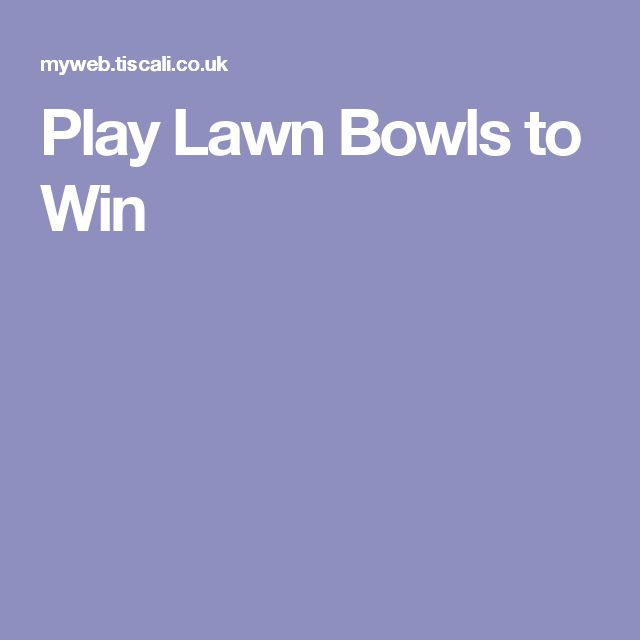 Play Lawn Bowls to Win