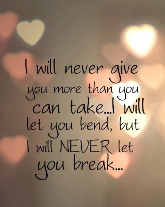 God will never let me break however sometimes I may be in need of a reminder to show me how bad things could be