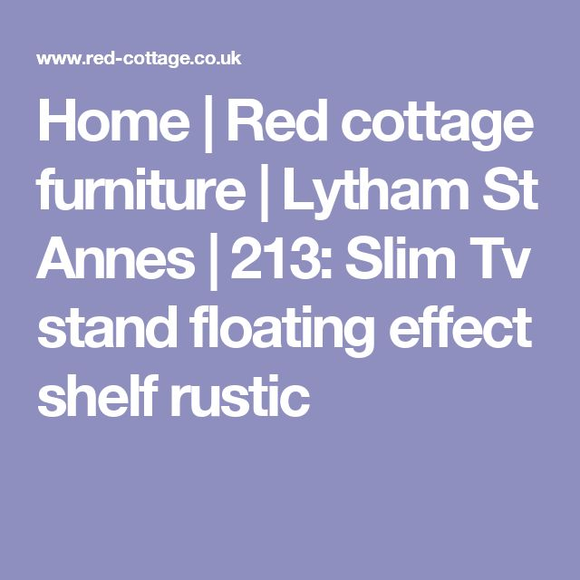 Home | Red cottage furniture | Lytham St Annes | 213: Slim Tv stand floating effect shelf rustic