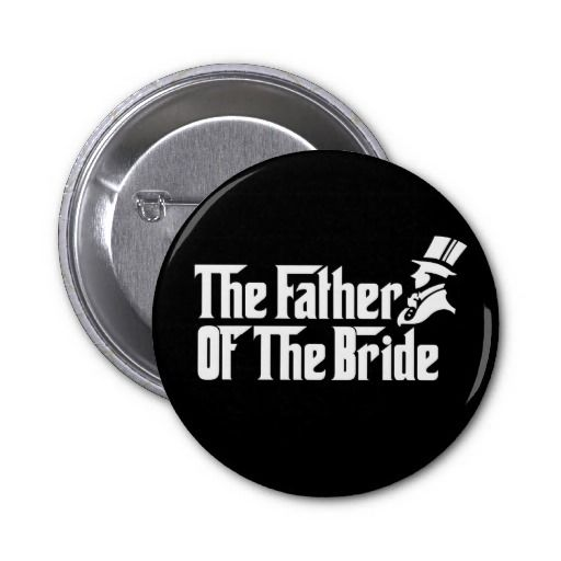 The Father of the Bride Buttons