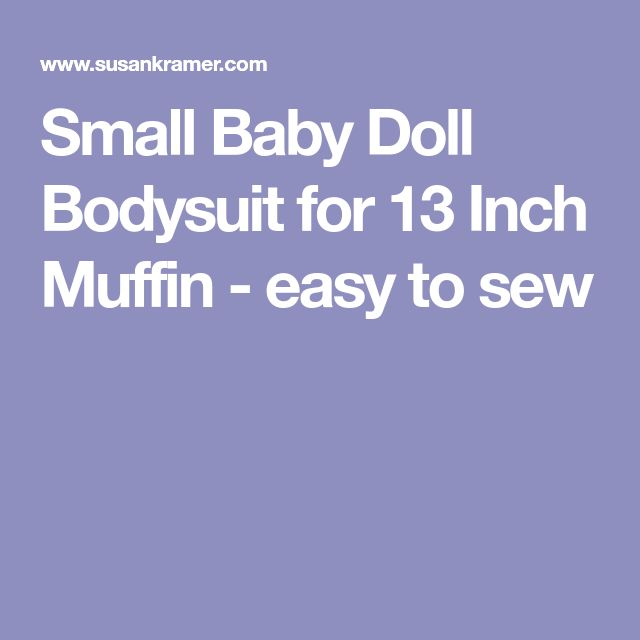 Small Baby Doll Bodysuit for 13 Inch Muffin - easy to sew