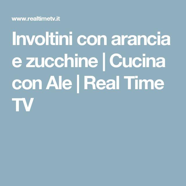 Involtini con arancia e zucchine   Cucina con Ale   Real Time TV