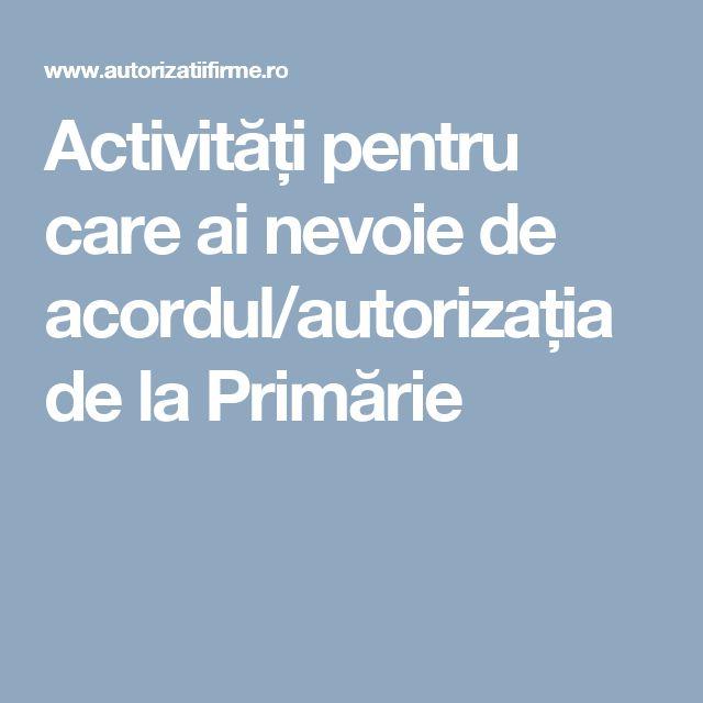Activități pentru care ai nevoie de acordul/autorizația de la Primărie
