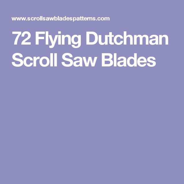 72 Flying Dutchman Scroll Saw Blades